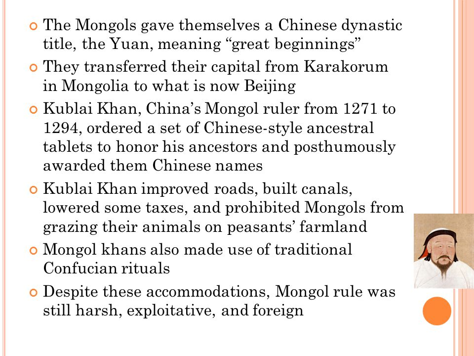 The Mongols gave themselves a Chinese dynastic title, the Yuan, meaning great beginnings
