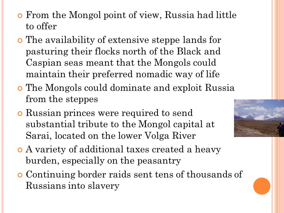 From the Mongol point of view, Russia had little to offer