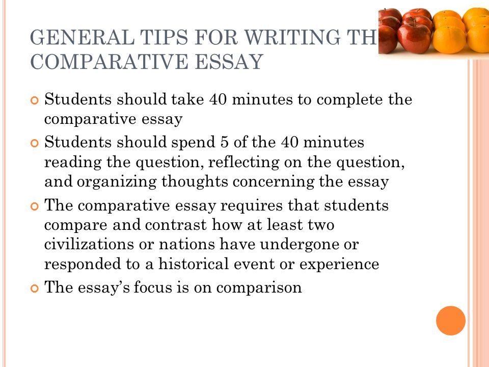 GENERAL TIPS FOR WRITING THE COMPARATIVE ESSAY