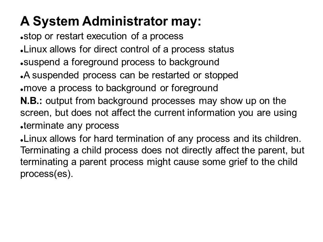 A System Administrator may: