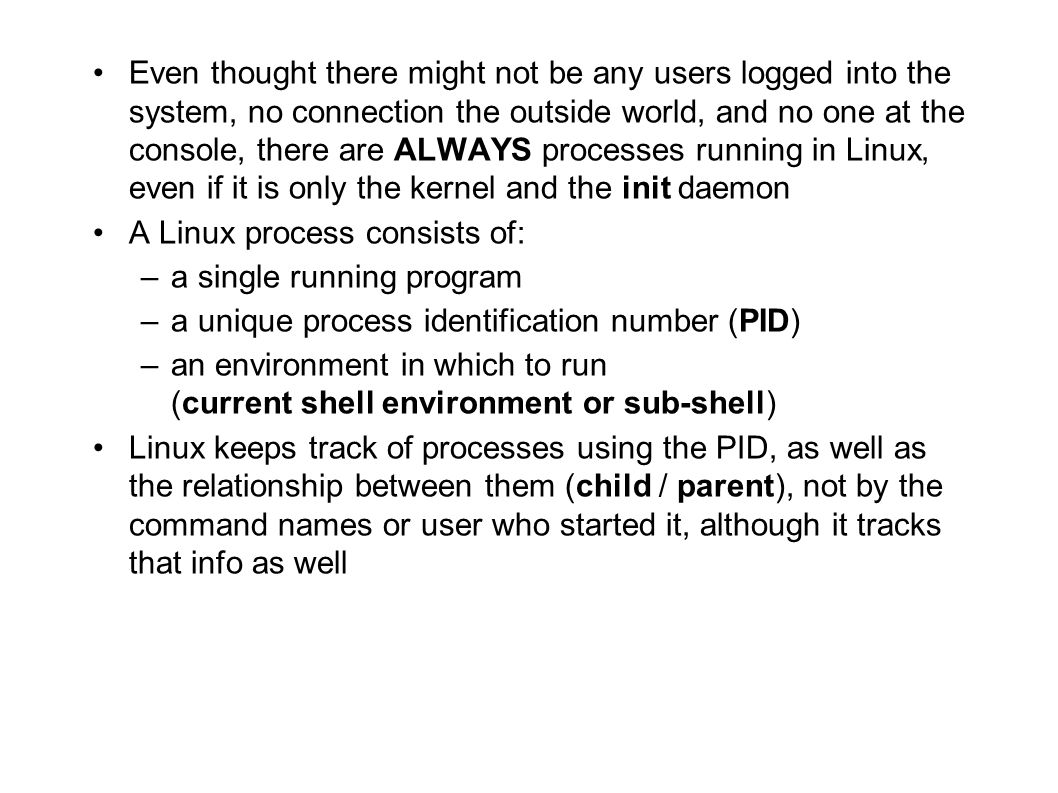 A Linux process consists of: a single running program