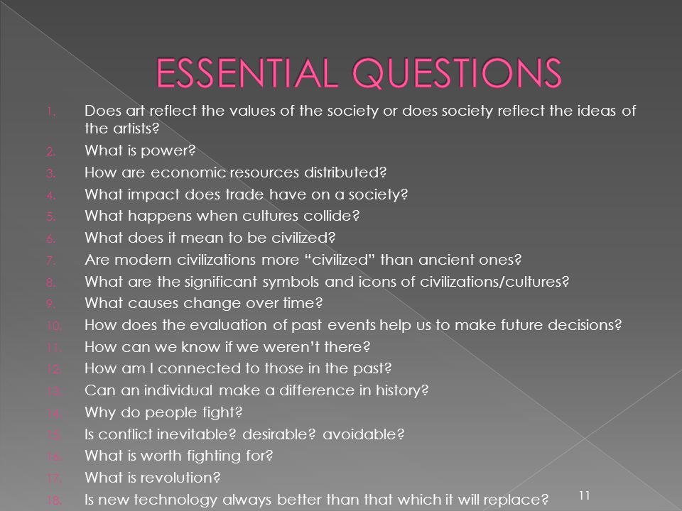 ESSENTIAL QUESTIONS Does art reflect the values of the society or does society reflect the ideas of the artists