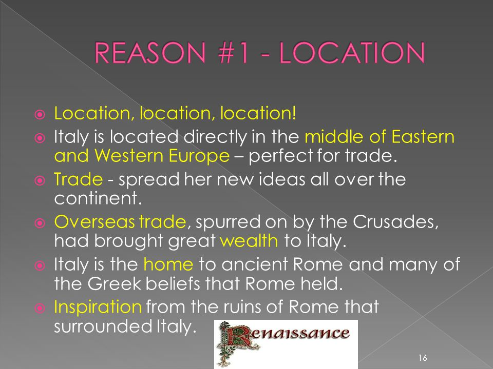 REASON #1 - LOCATION Location, location, location!
