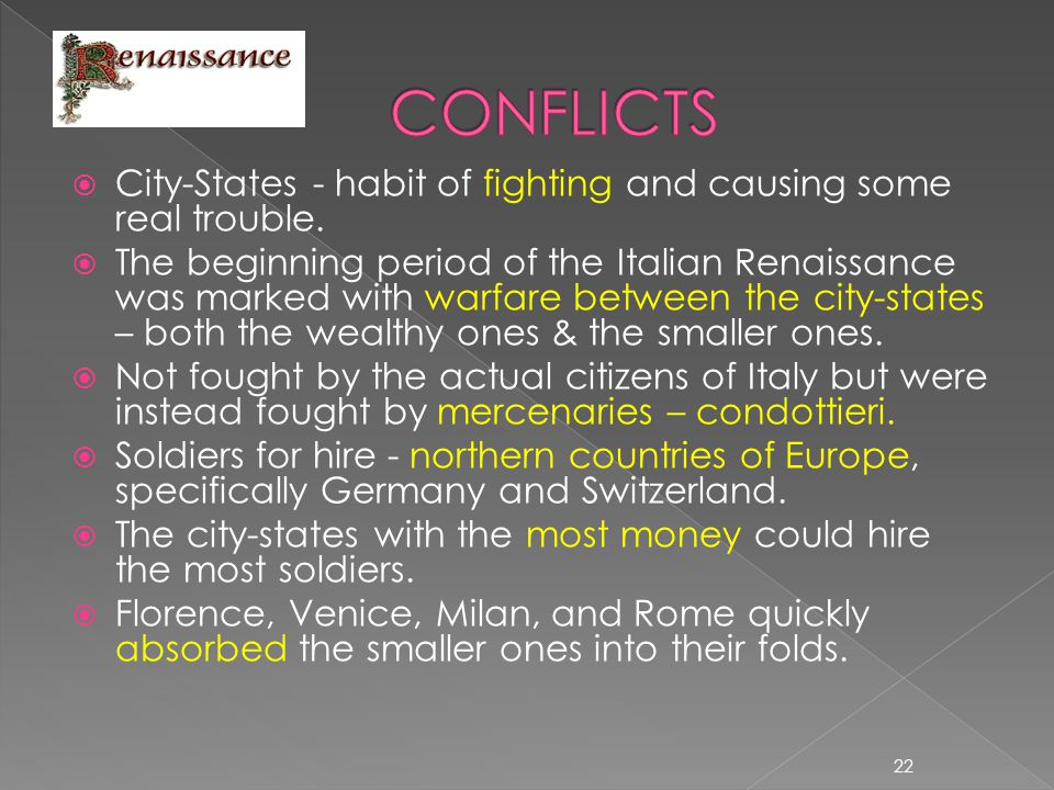 CONFLICTS City-States - habit of fighting and causing some real trouble.