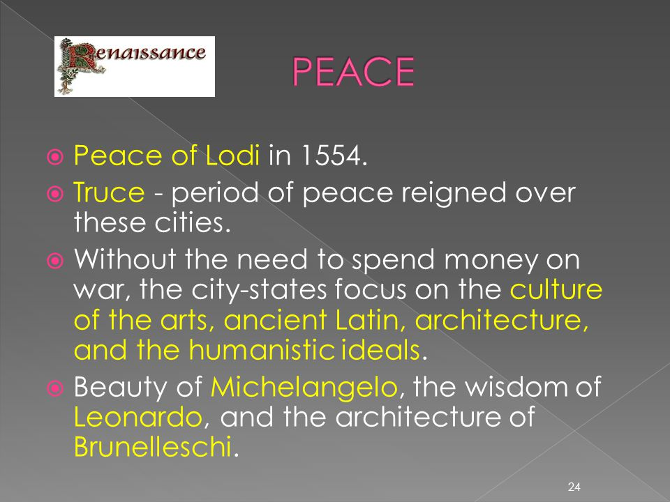 PEACE Peace of Lodi in 1554. Truce - period of peace reigned over these cities.