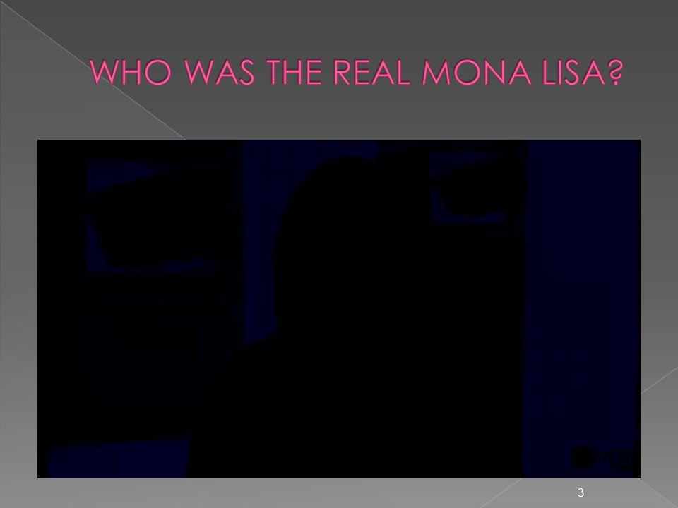 WHO WAS THE REAL MONA LISA
