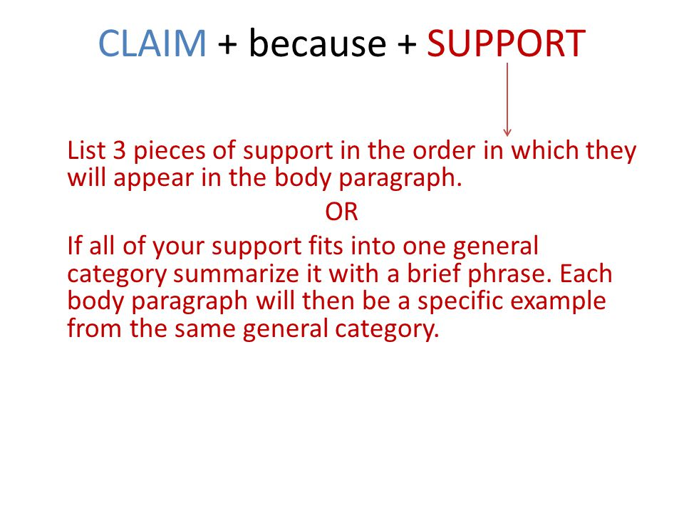 CLAIM + because + SUPPORT