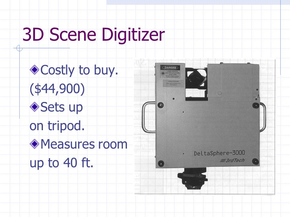 3D Scene Digitizer Costly to buy. ($44,900) Sets up on tripod.