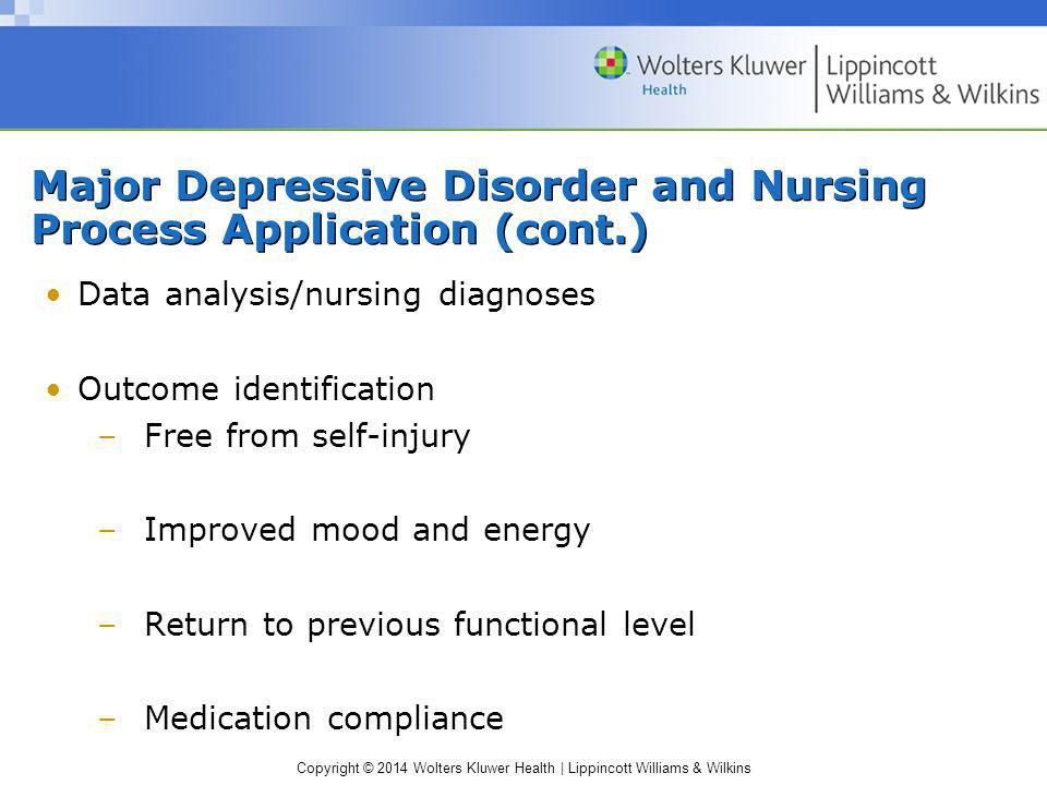 Major Depressive Disorder and Nursing Process Application (cont.)