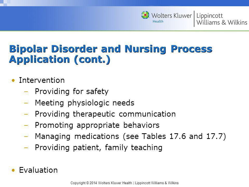Bipolar Disorder and Nursing Process Application (cont.)