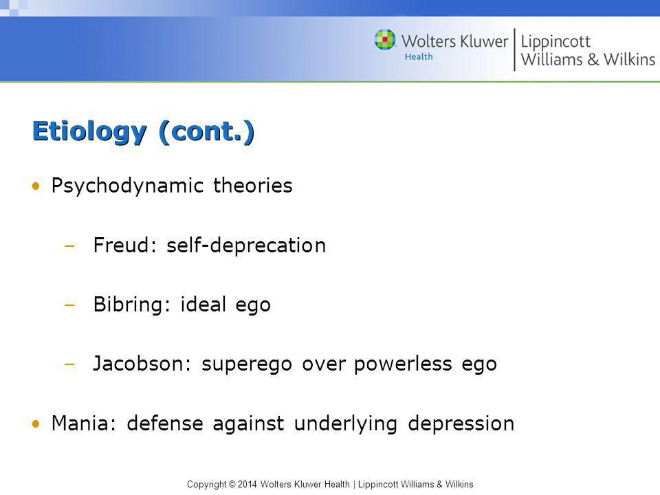Etiology (cont.) Psychodynamic theories Freud: self-deprecation