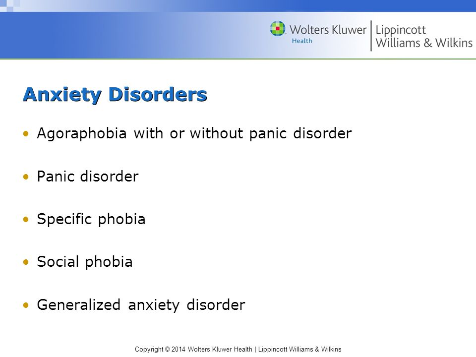 Anxiety Disorders Agoraphobia with or without panic disorder