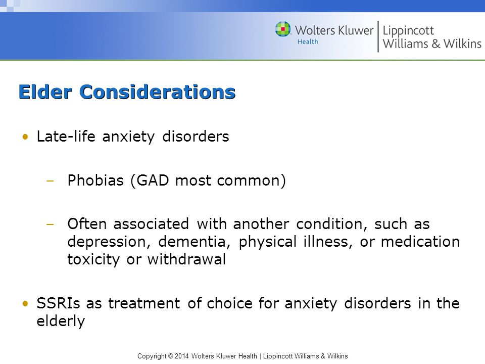 Elder Considerations Late-life anxiety disorders