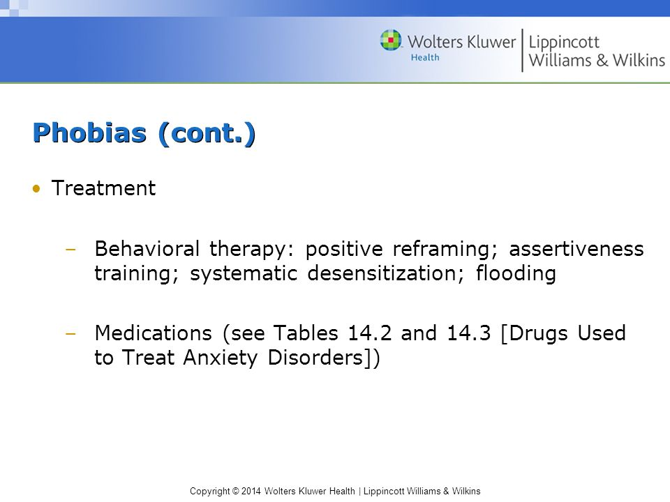 Phobias (cont.) Treatment