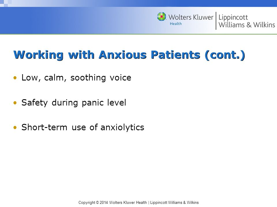 Working with Anxious Patients (cont.)