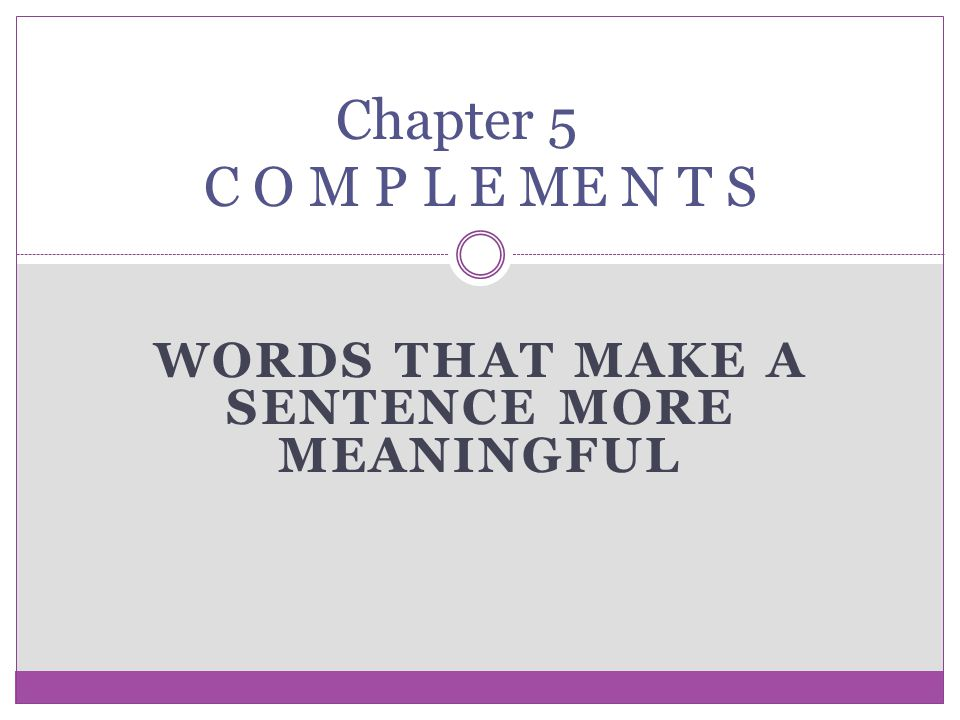 words that make a sentence more meaningful