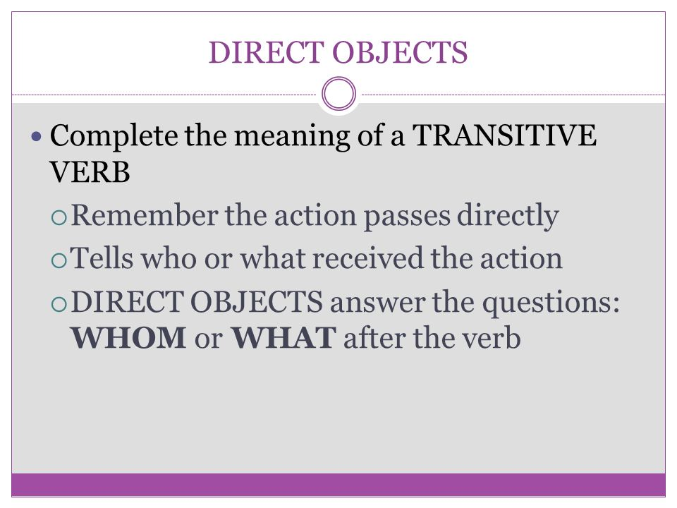 DIRECT OBJECTS Complete the meaning of a TRANSITIVE VERB