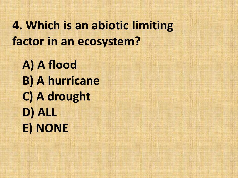 A) A flood B) A hurricane C) A drought D) ALL E) NONE