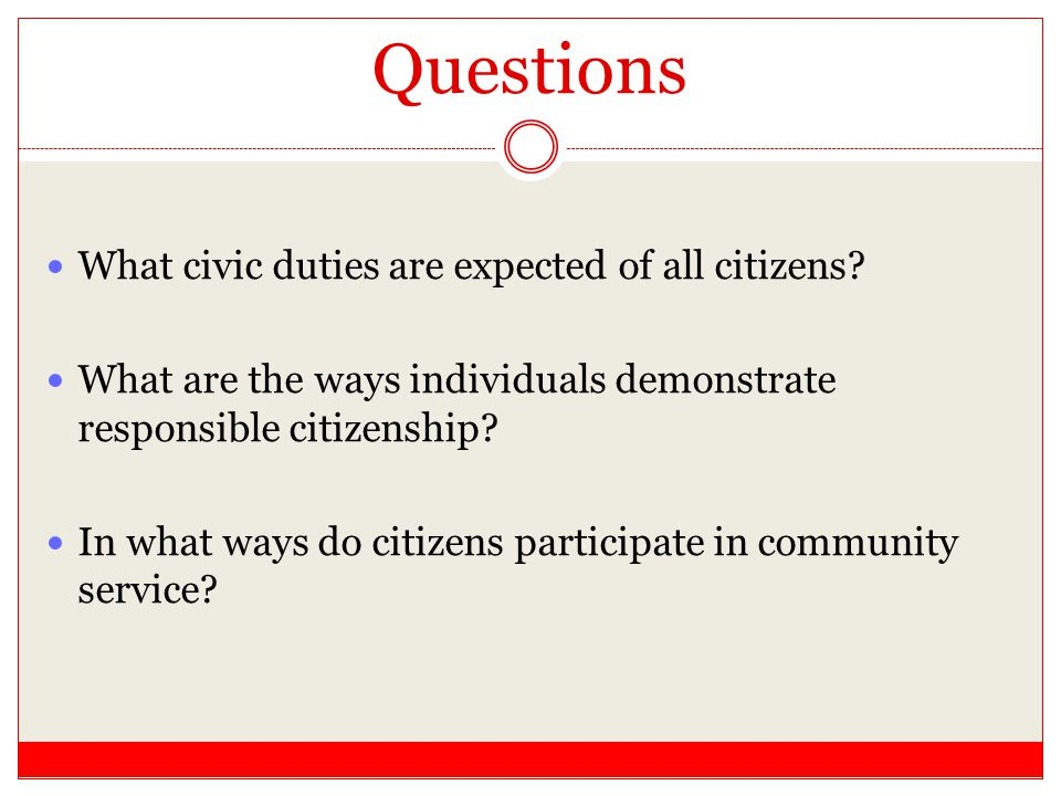 Questions What civic duties are expected of all citizens