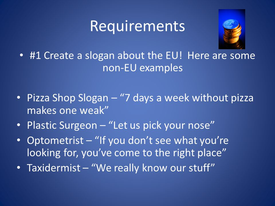 #1 Create a slogan about the EU! Here are some non-EU examples