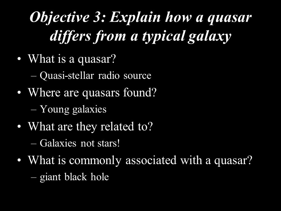 Objective 3: Explain how a quasar differs from a typical galaxy