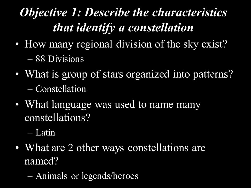 Objective 1: Describe the characteristics that identify a constellation