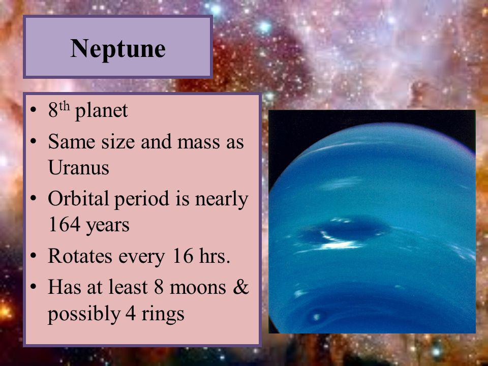 Neptune 8th planet Same size and mass as Uranus