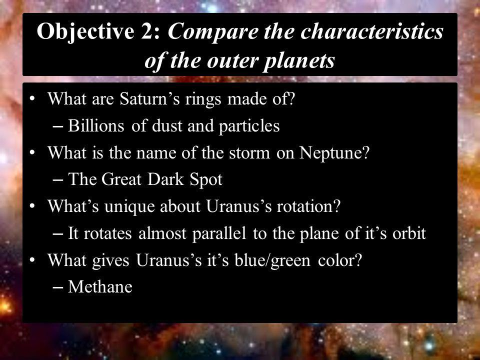 Objective 2: Compare the characteristics of the outer planets