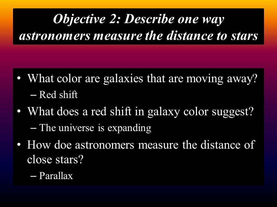 Objective 2: Describe one way astronomers measure the distance to stars