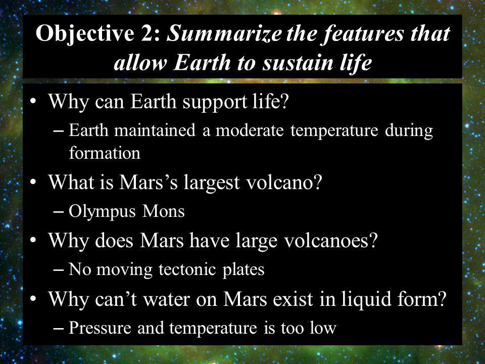 Objective 2: Summarize the features that allow Earth to sustain life