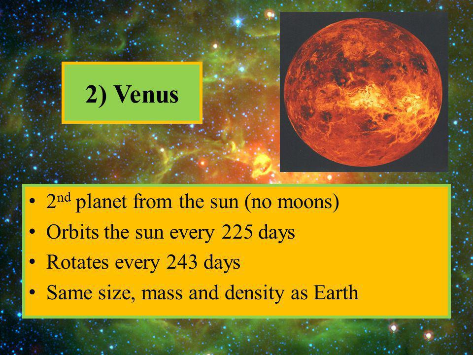 2) Venus 2nd planet from the sun (no moons)