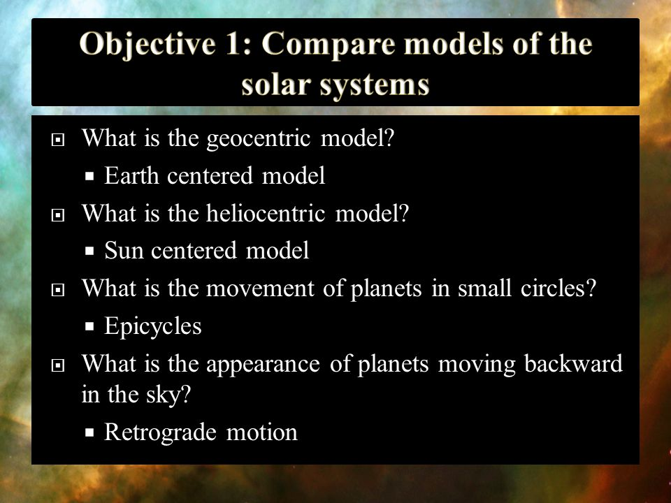 Objective 1: Compare models of the solar systems