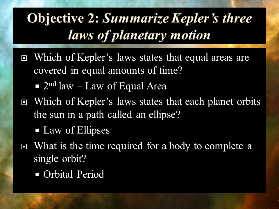 Objective 2: Summarize Kepler's three laws of planetary motion