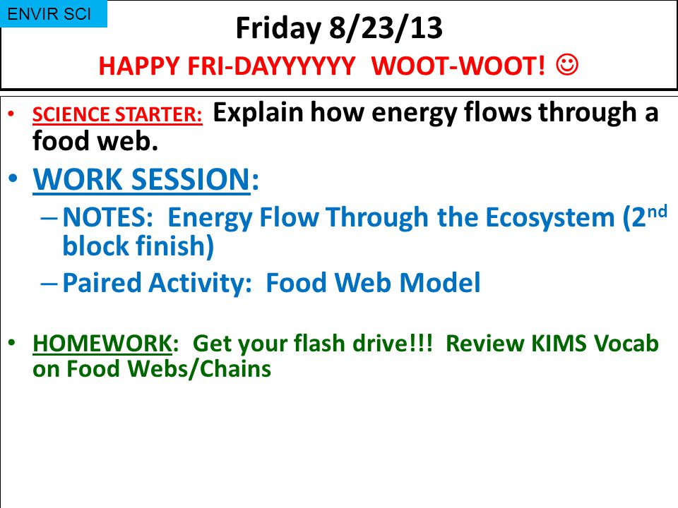 Friday 8/23/13 HAPPY FRI-DAYYYYYY WOOT-WOOT! 