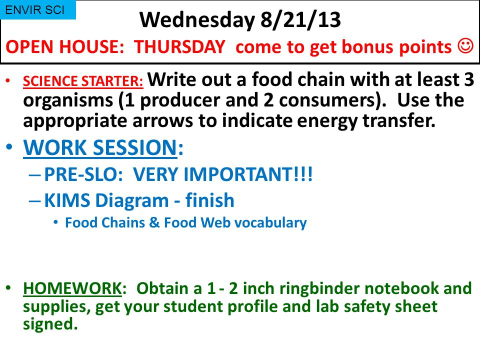Wednesday 8/21/13 OPEN HOUSE: THURSDAY come to get bonus points 