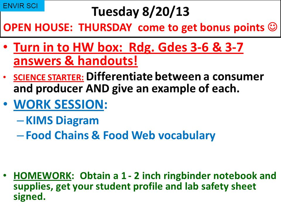 Tuesday 8/20/13 OPEN HOUSE: THURSDAY come to get bonus points 