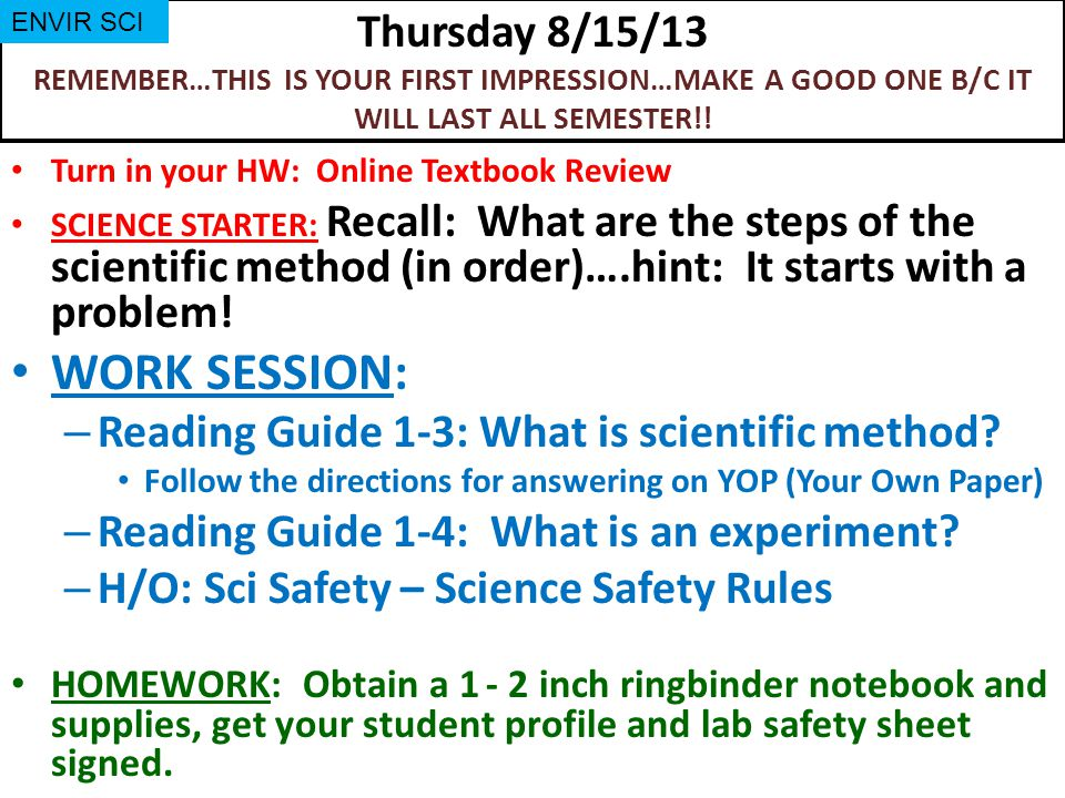 Thursday 8/15/13 REMEMBER…THIS IS YOUR FIRST IMPRESSION…MAKE A GOOD ONE B/C IT WILL LAST ALL SEMESTER!!