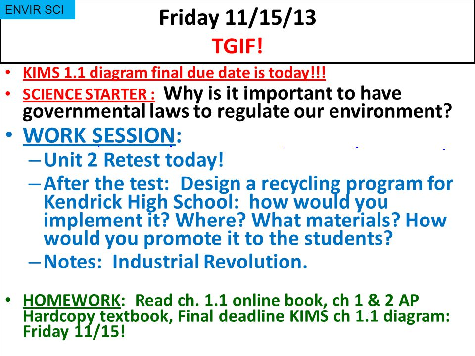 Friday 11/15/13 TGIF! WORK SESSION: Unit 2 Retest today!