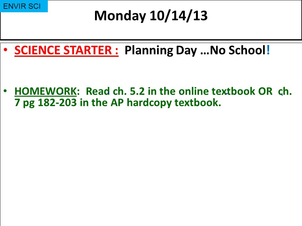 Monday 10/14/13 SCIENCE STARTER : Planning Day …No School!