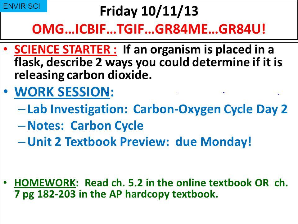 Friday 10/11/13 OMG…ICBIF…TGIF…GR84ME…GR84U!