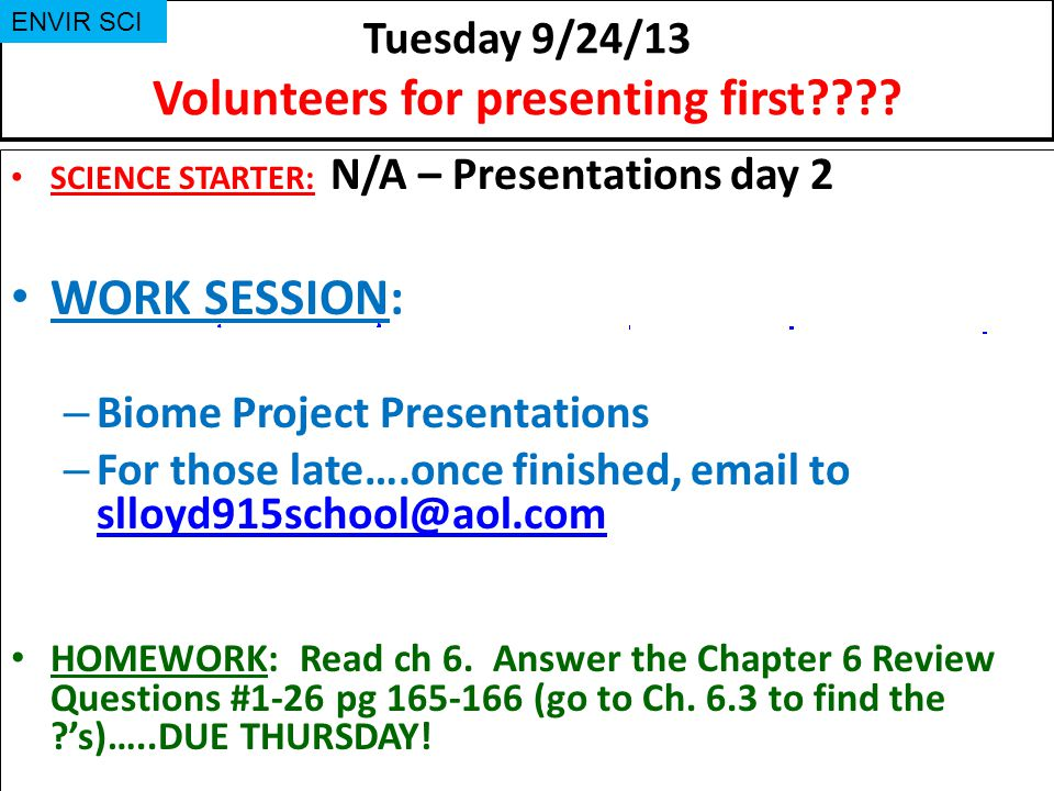 Tuesday 9/24/13 Volunteers for presenting first