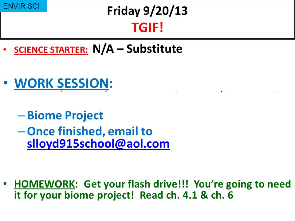 WORK SESSION: Friday 9/20/13 TGIF! Biome Project