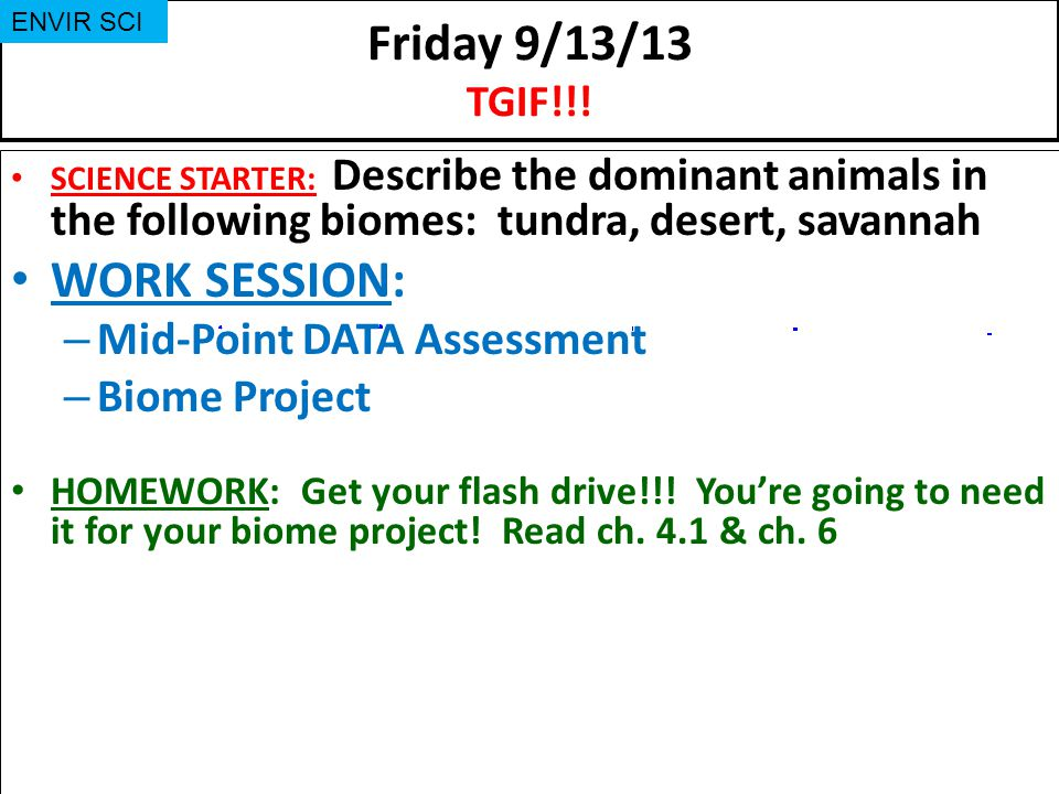 Friday 9/13/13 TGIF!!! WORK SESSION: Mid-Point DATA Assessment