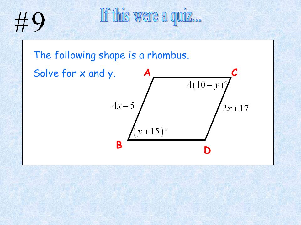 If this were a quiz... The following shape is a rhombus.