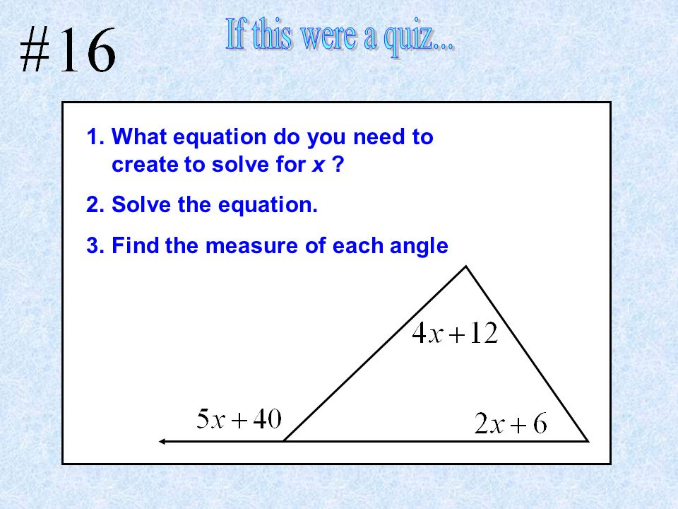 If this were a quiz... What equation do you need to create to solve for x .