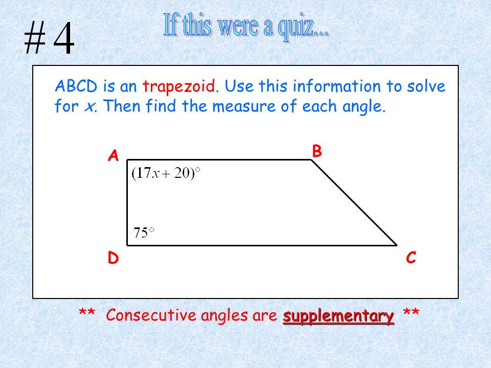 If this were a quiz... ABCD is an trapezoid. Use this information to solve for x. Then find the measure of each angle.