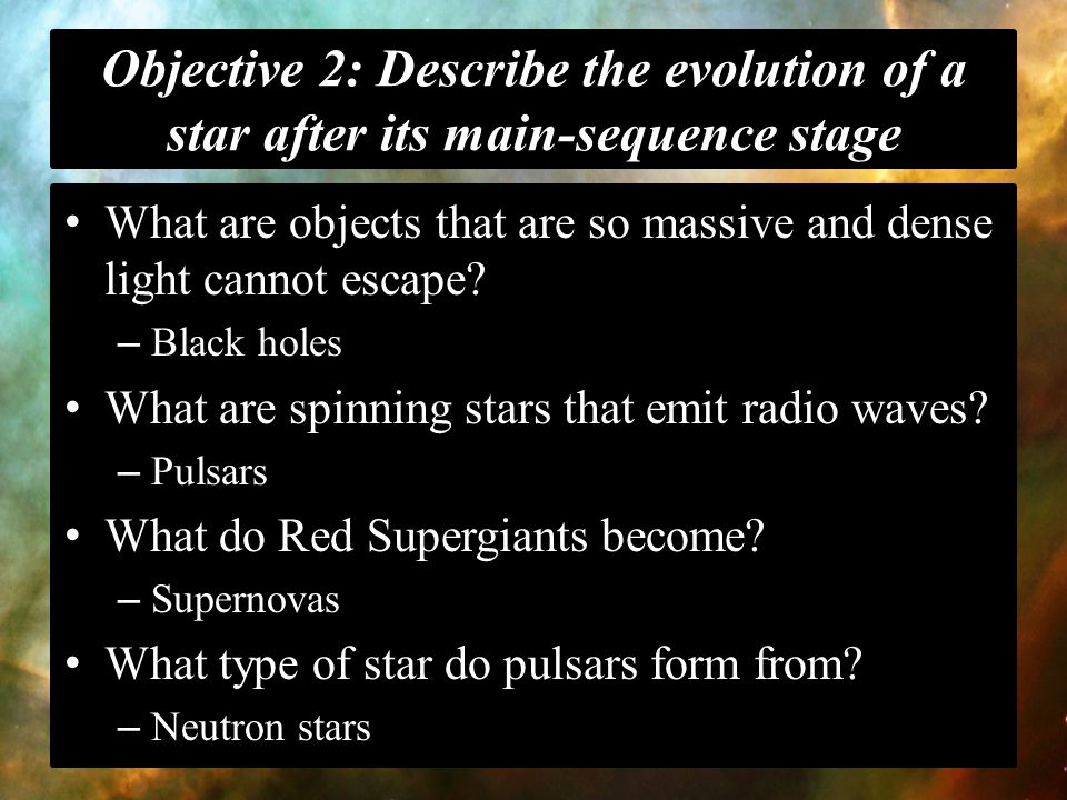 Objective 2: Describe the evolution of a star after its main-sequence stage