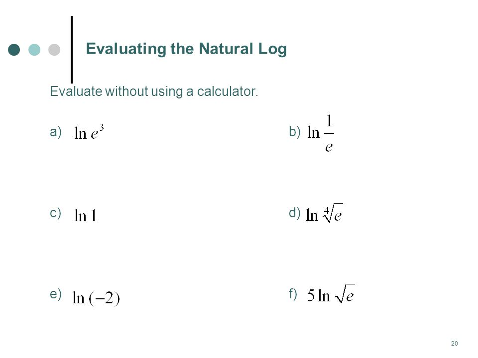 Evaluating the Natural Log