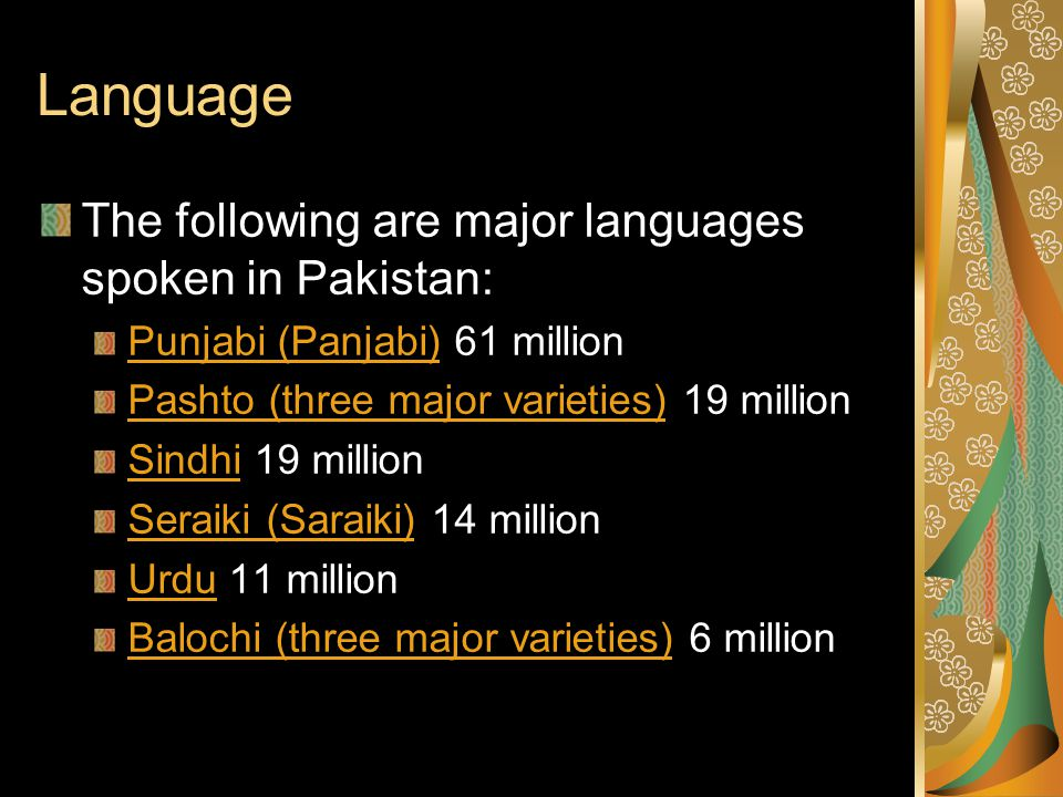 Language The following are major languages spoken in Pakistan: