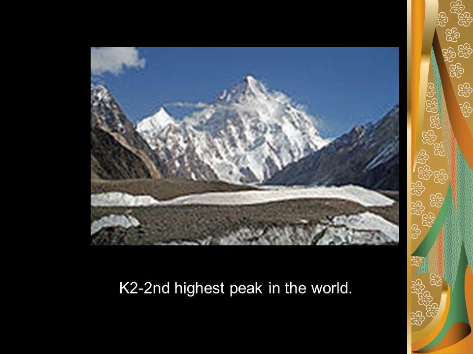 K2-2nd highest peak in the world.